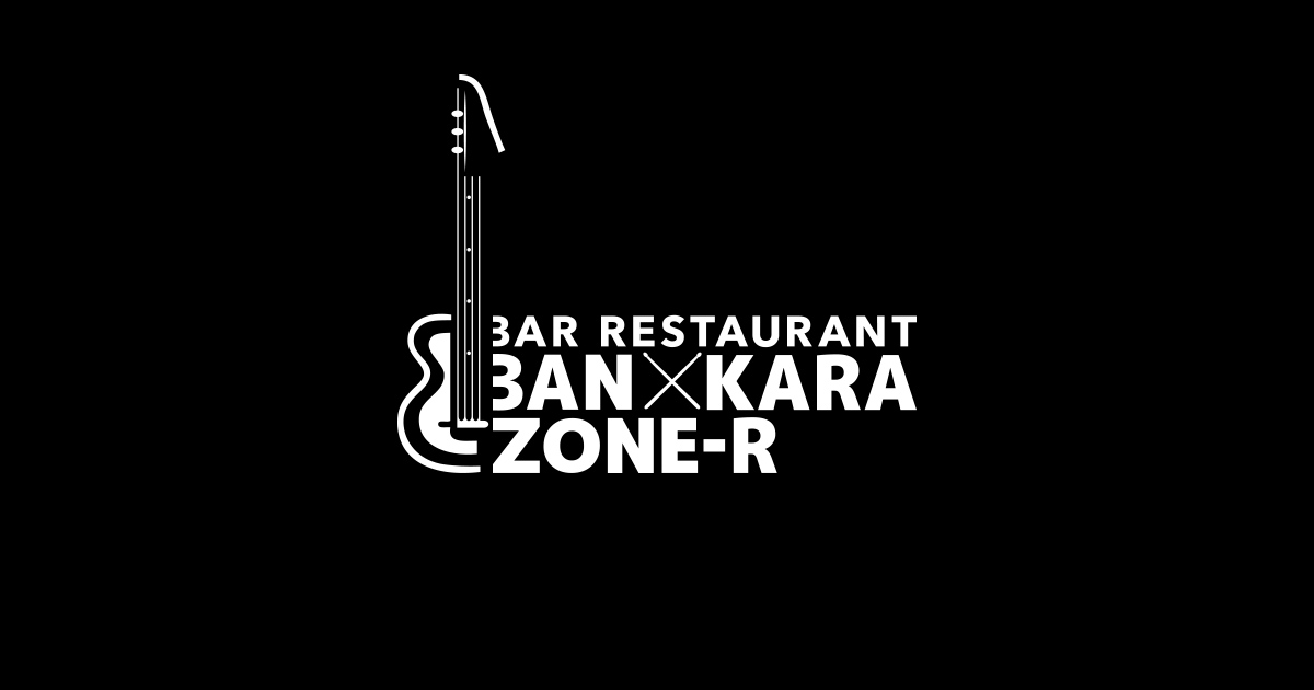 BAR RESTAURANT BAN×KARA ZONE-R
